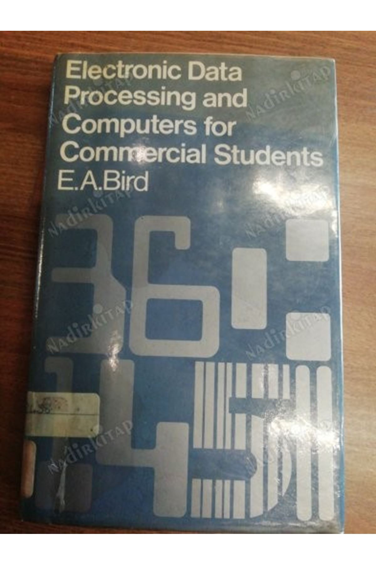 E.A.BİRD - ELECTRONIC DATA PROCESSING AND COMPUTERS FOR COMMERCIAL STUDENTS