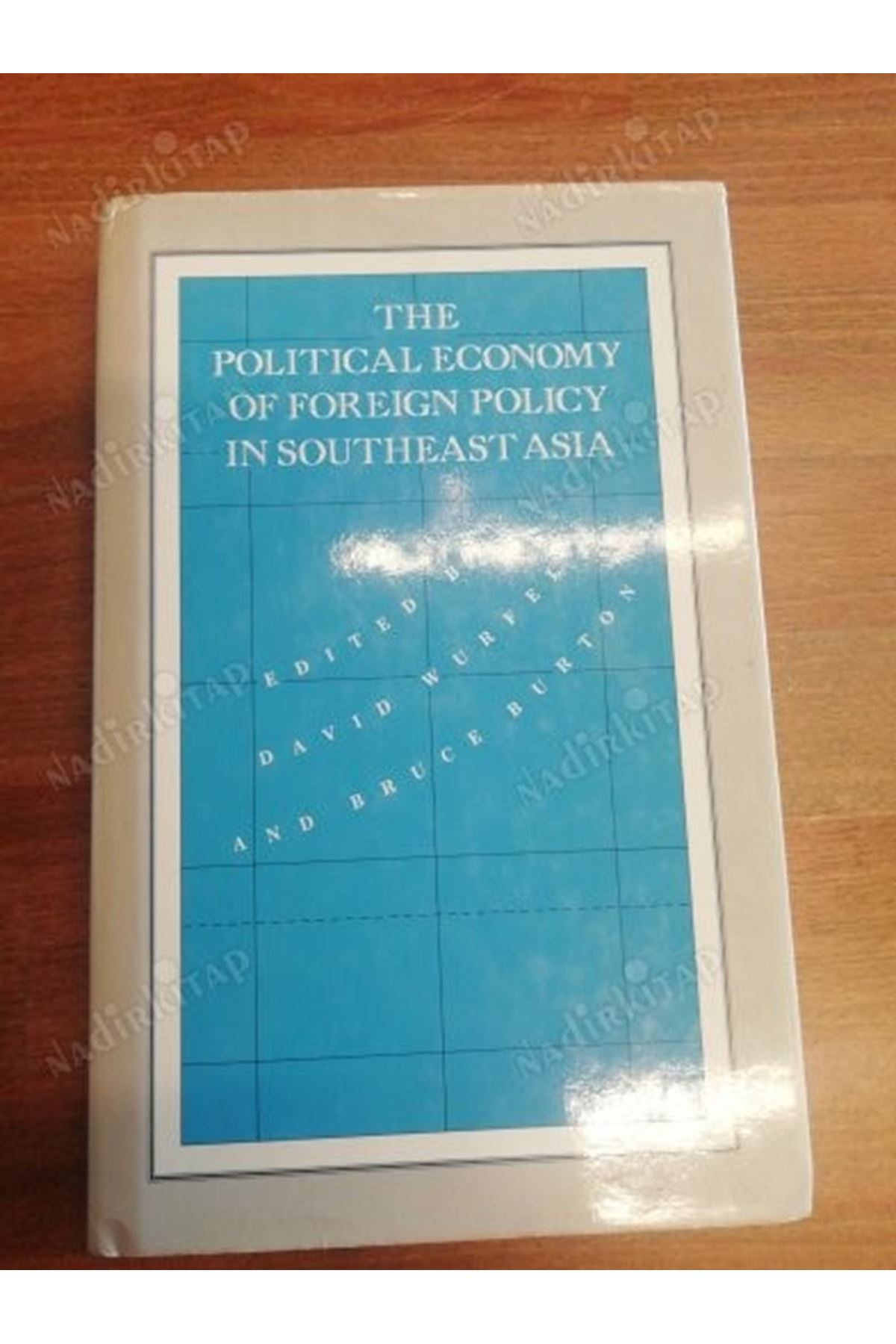 DAVID WURFEL - THE POLITICAL ECONOMY OF FOREIGN POLICY IN SOUTHEAST ASIA