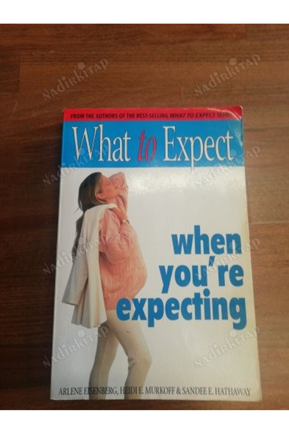 ARLENE EISENBERG - WHAT TO EXPECT WHEN YOU'RE EXPECTING