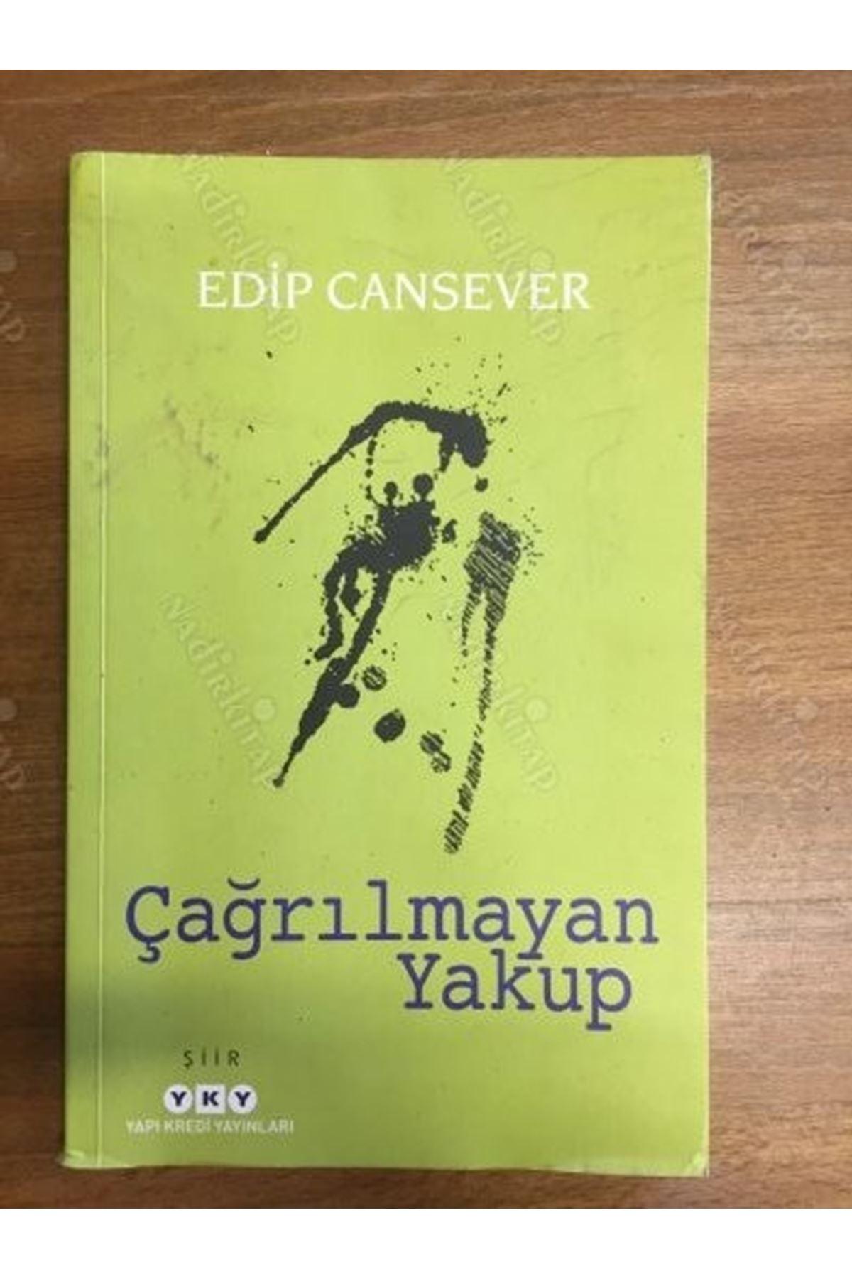 EDİP CANSEVER - ÇAĞRILMAYAN YAKUP