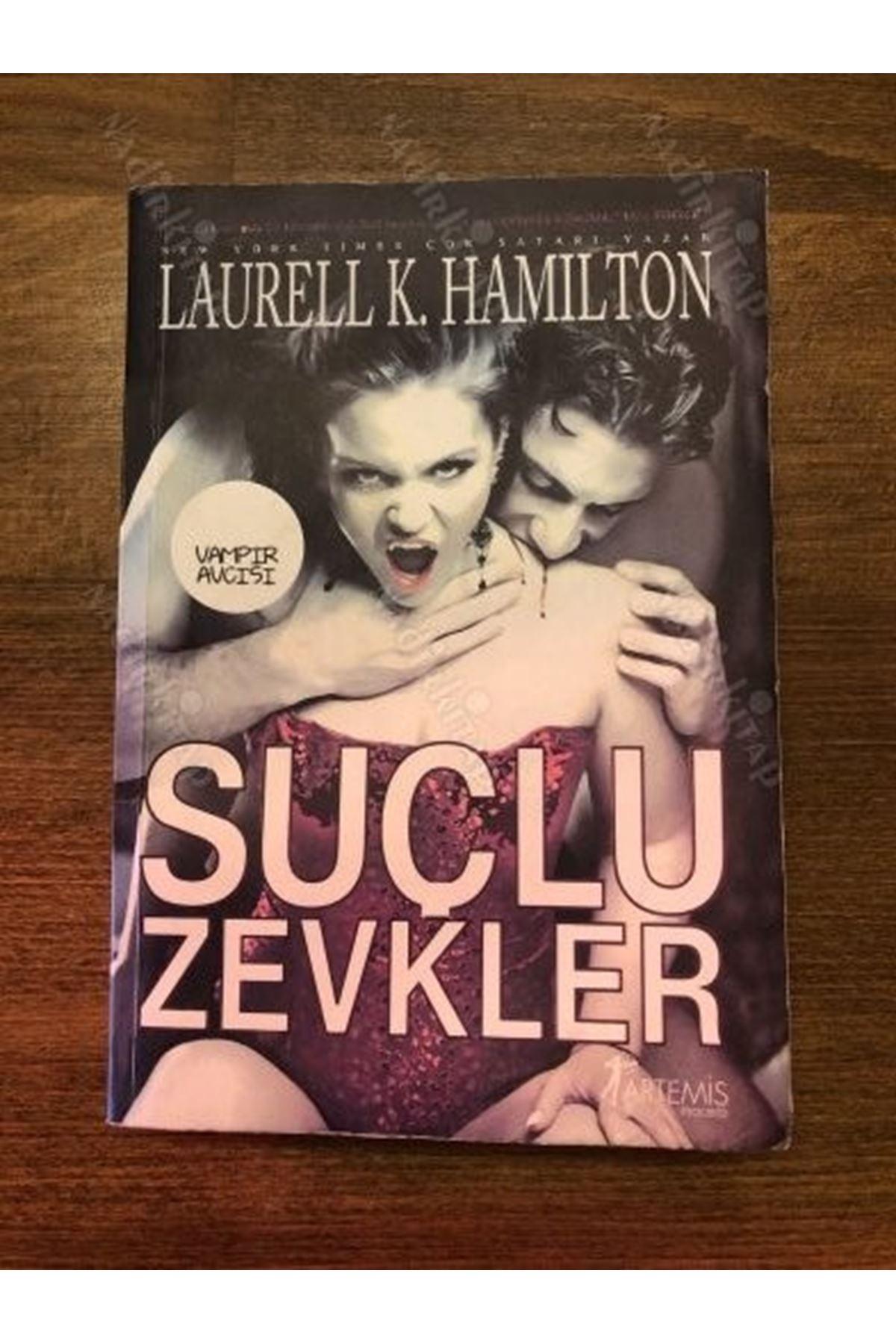 LAURELL K. HAMİLTON - SUÇLU ZEVKLER