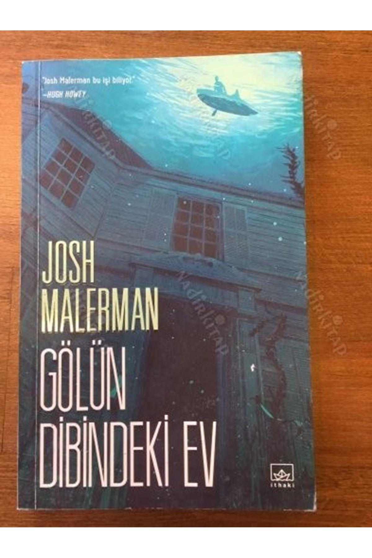 JOSH MALERMAN - GÖLÜN DİBİNDEKİ EV