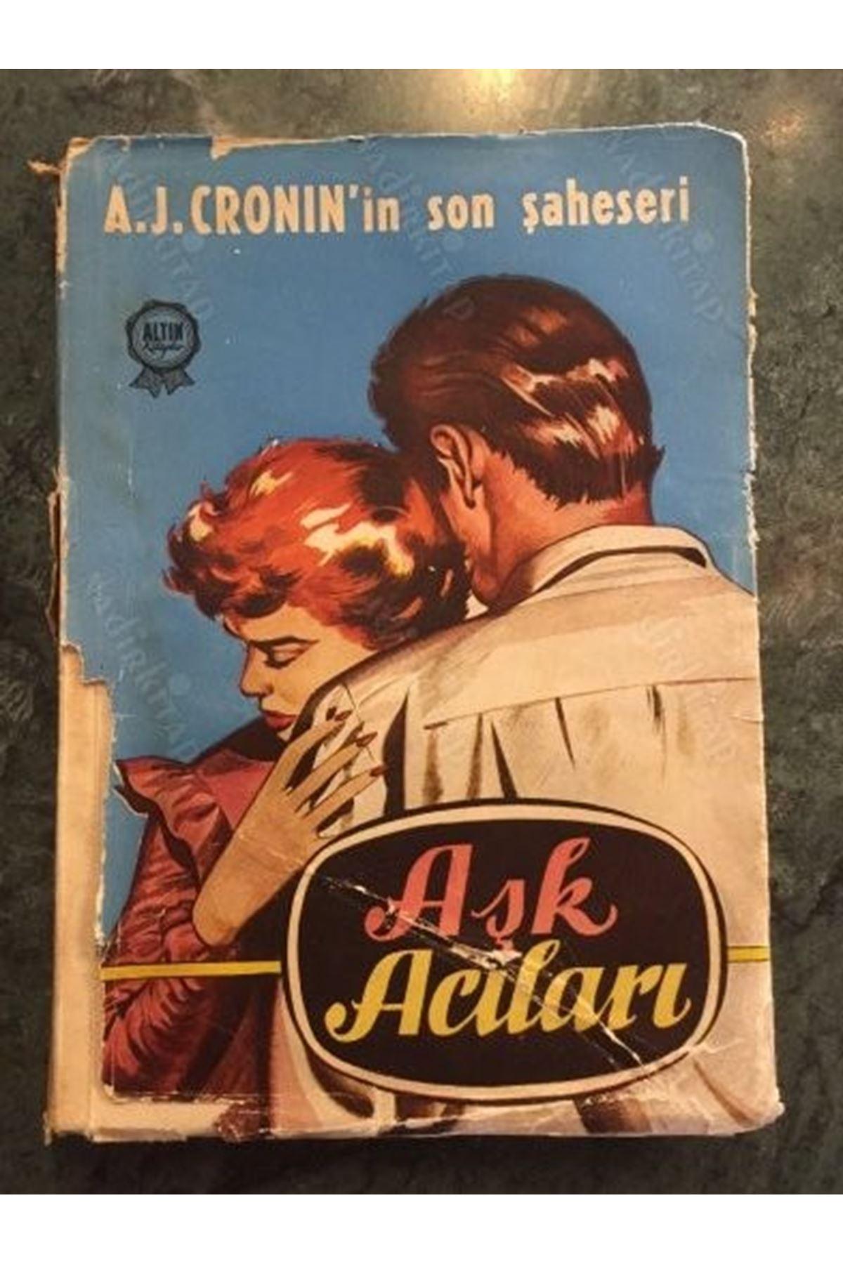 A.J.CRONIN - AŞK ACILARI