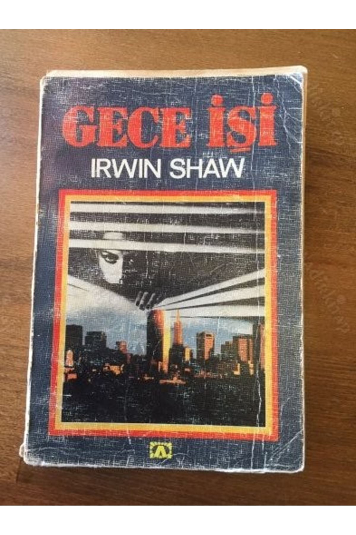 İRWİN SHAW - GECE İŞİ