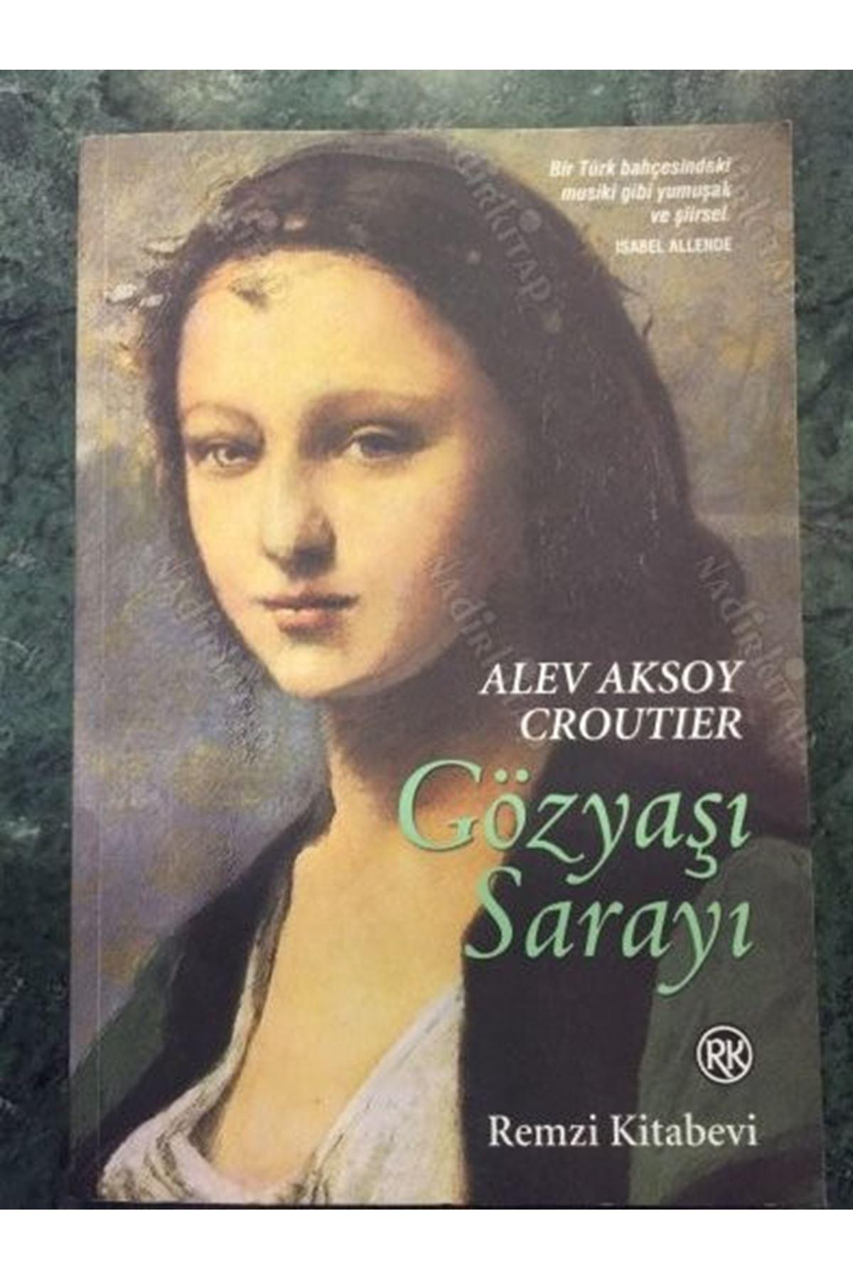 ALEV AKSOY CROUTIER - GÖZYAŞI SARAYI