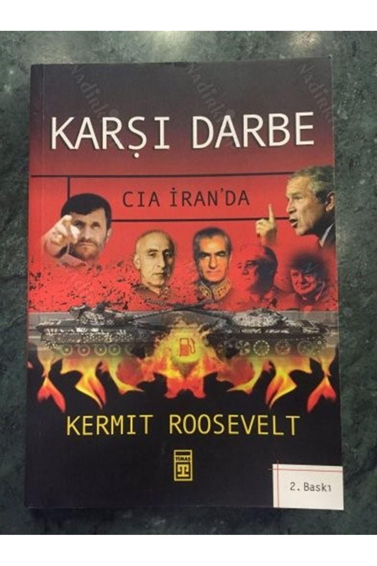 KERMIT ROOSEVELT - KARŞI DARBE CIA İRAN'DA