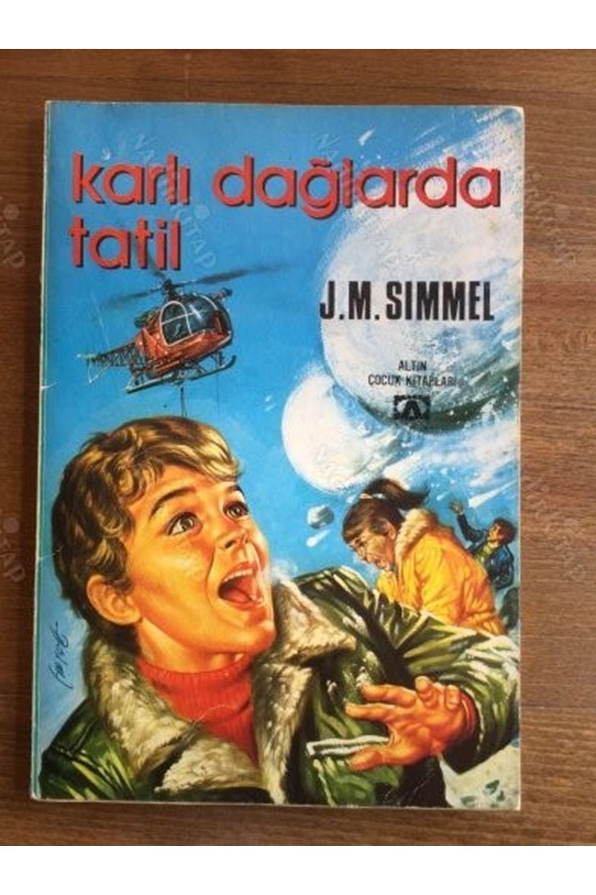 J.M.SIMMEL - KARLI DAĞLARDA TATİL