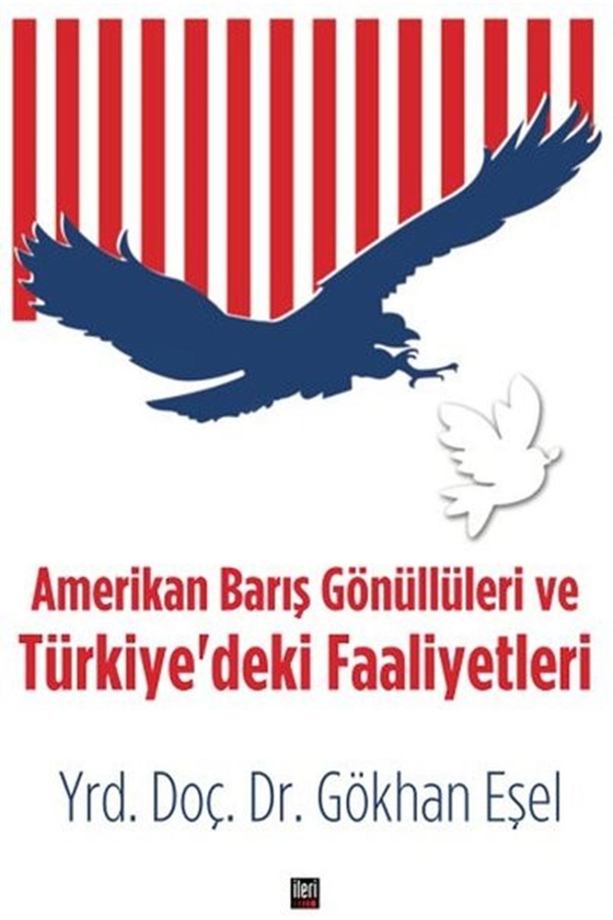 GÖKHAN EŞEL - AMERİKAN BARIŞ GÖNÜLLÜLERİ VE TÜRKİYE'DEKİ FAALİYETLERİ