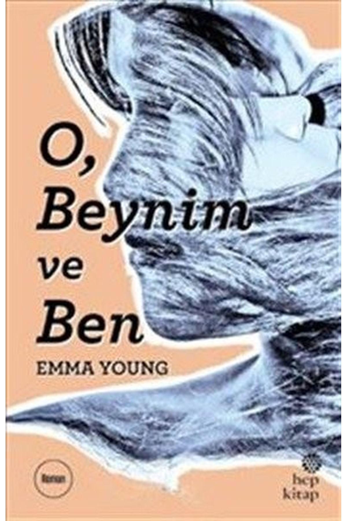 EMMA YOUNG - O, BEYNİM VE BEN