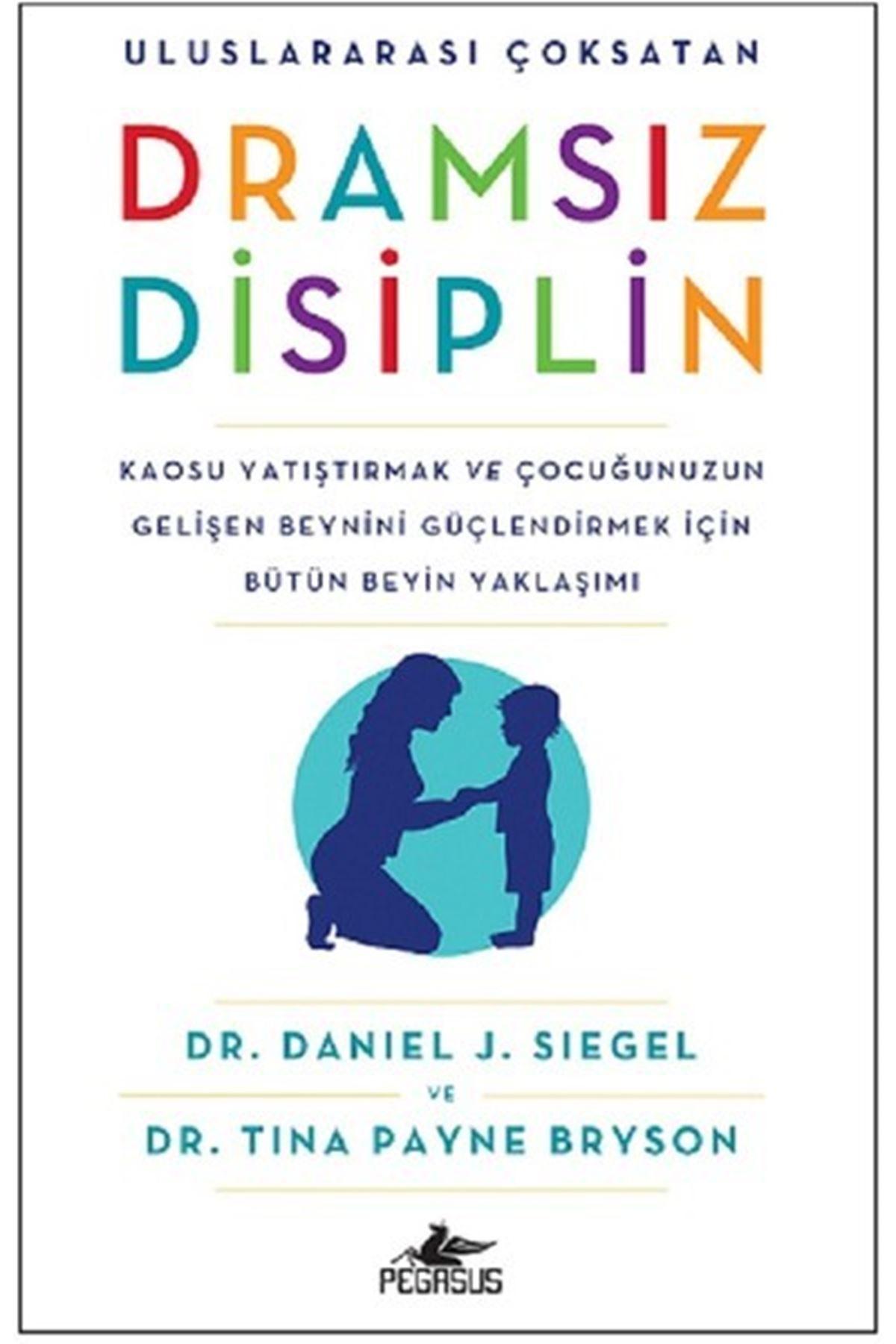 TİNA PAYNE BRYSON, DANİEL J. SİEGEL - DRAMSIZ DİSİPLİN