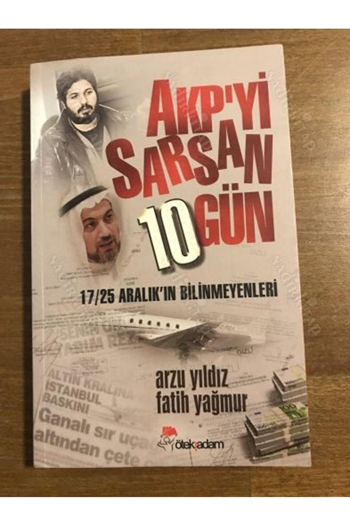 ARZU YILDIZ - AKP'Yİ SARSAN 10 GÜN