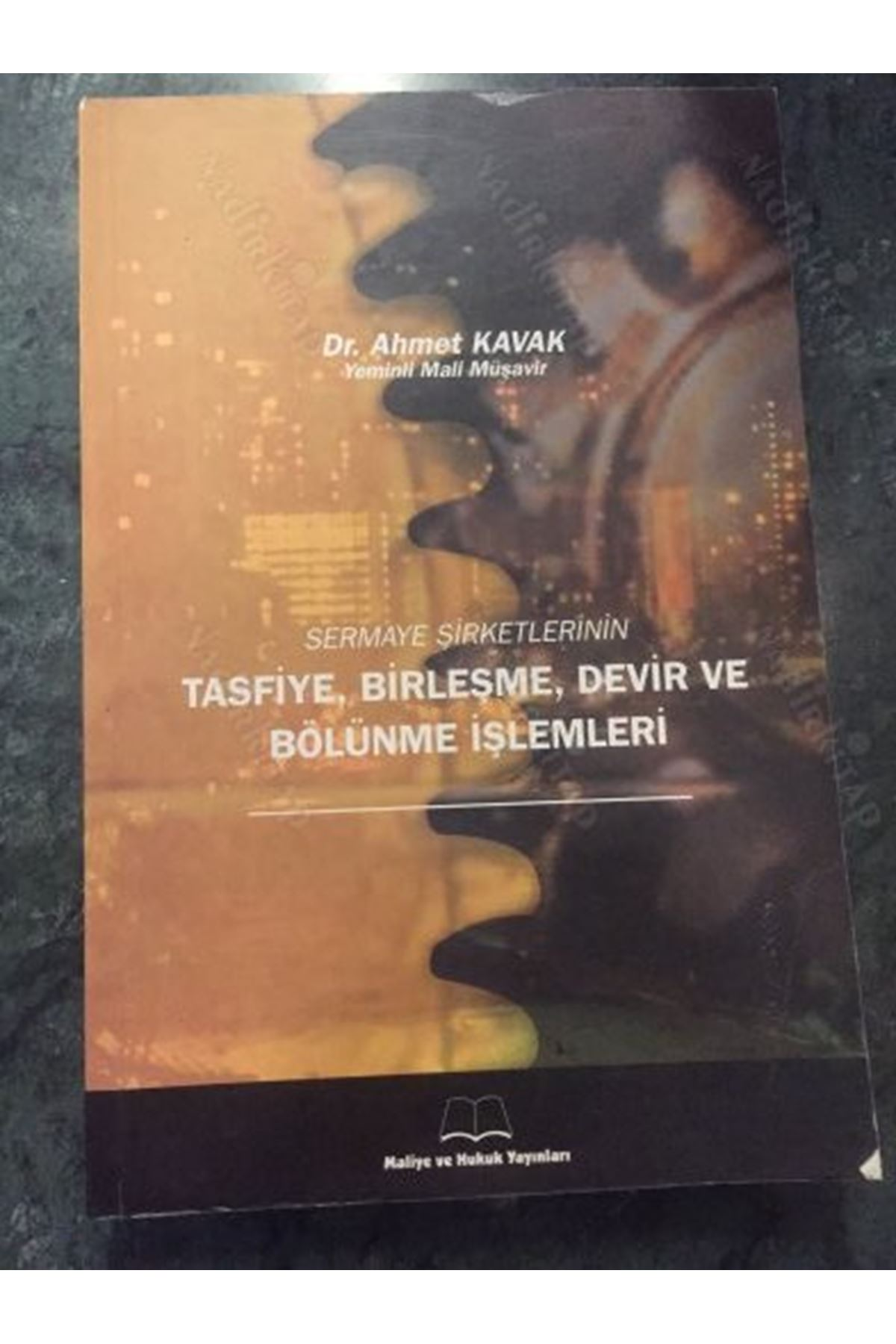 AHMET KAVAK - SERMAYE ŞİRKETLERİNİN TASFİYE BİRLEŞME DEVİR