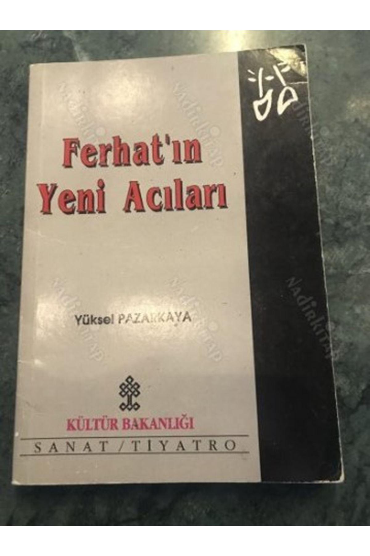 YÜKSEL PAZARKAYA - FERHAT'IN YENİ ACILARI