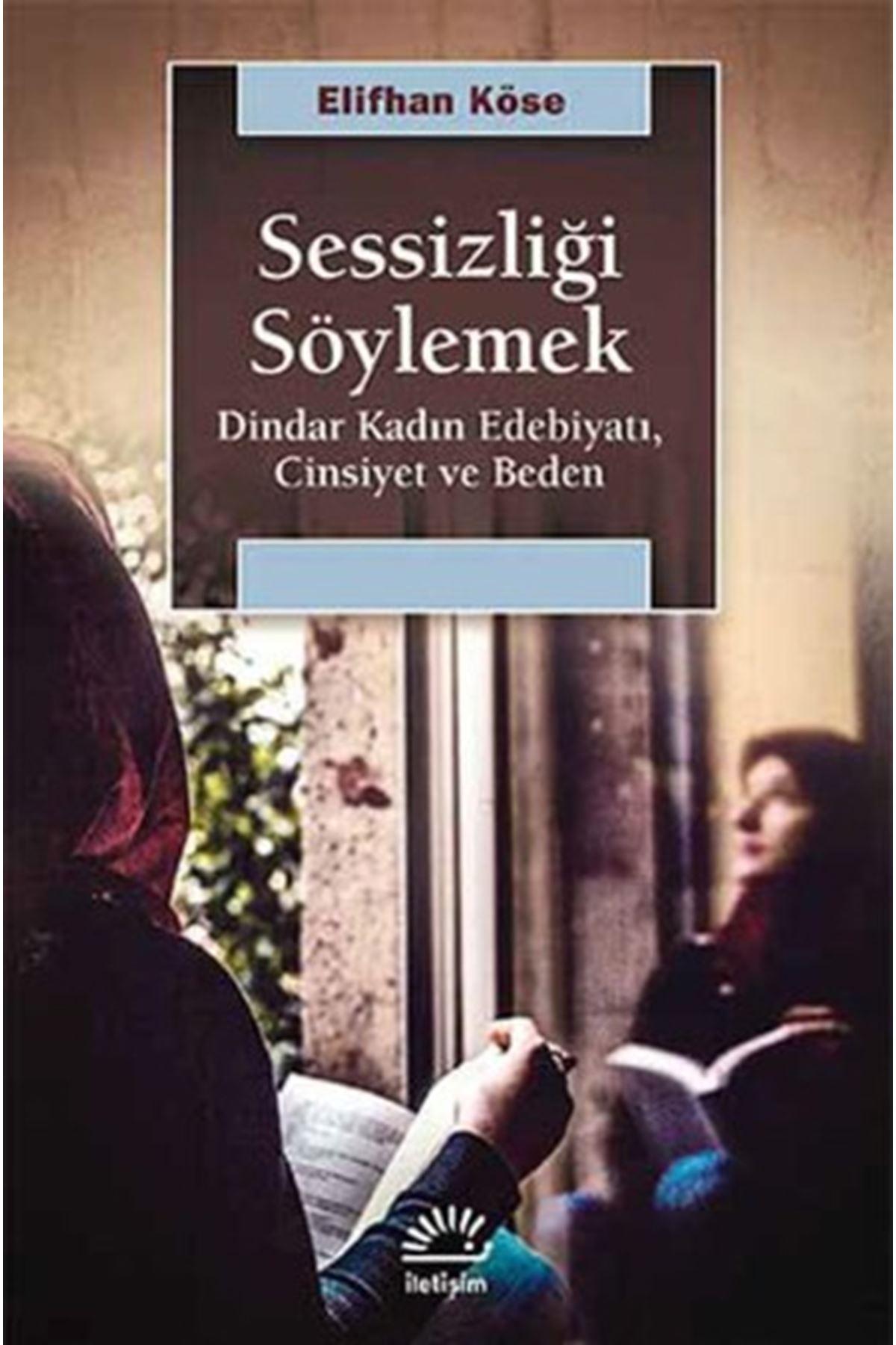 ELİFHAN KÖSE - SESSİZLİĞİ SÖYLEMEK