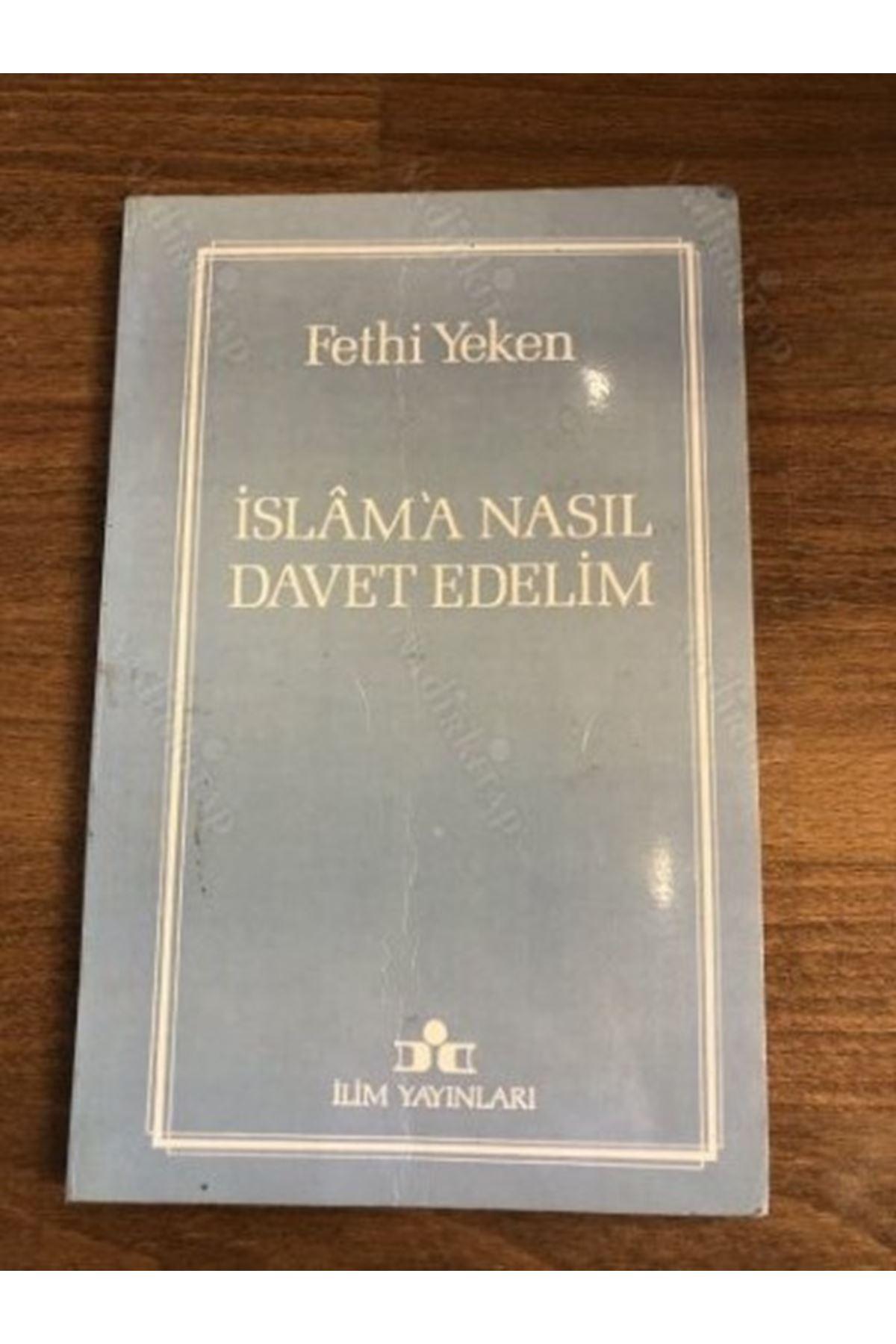 FETHİ YEKEN - İSLAM'A NASIL DAVET EDELİM