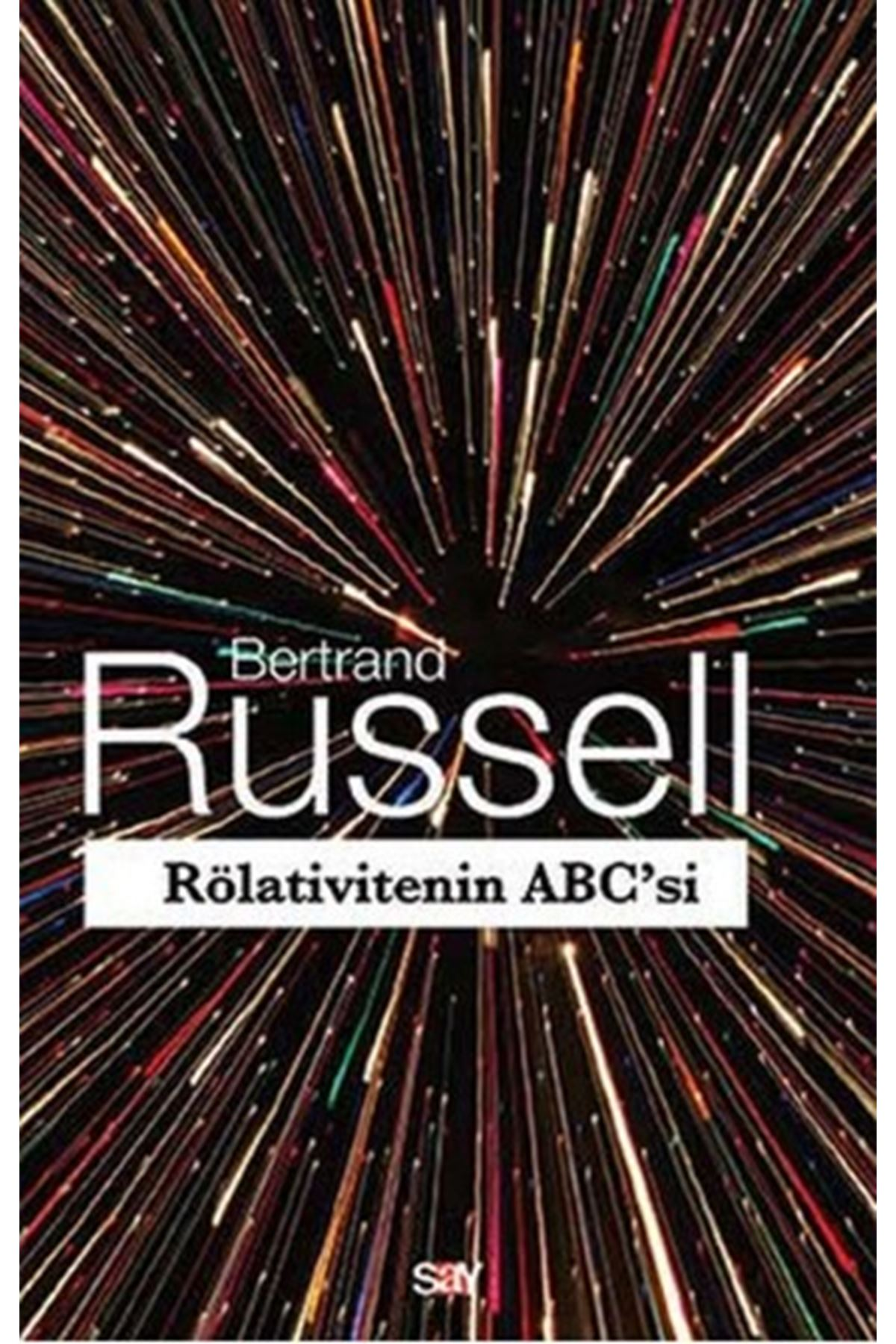 BERTRAND RUSSELL - RÖLATİVİTENİN ABC'Sİ