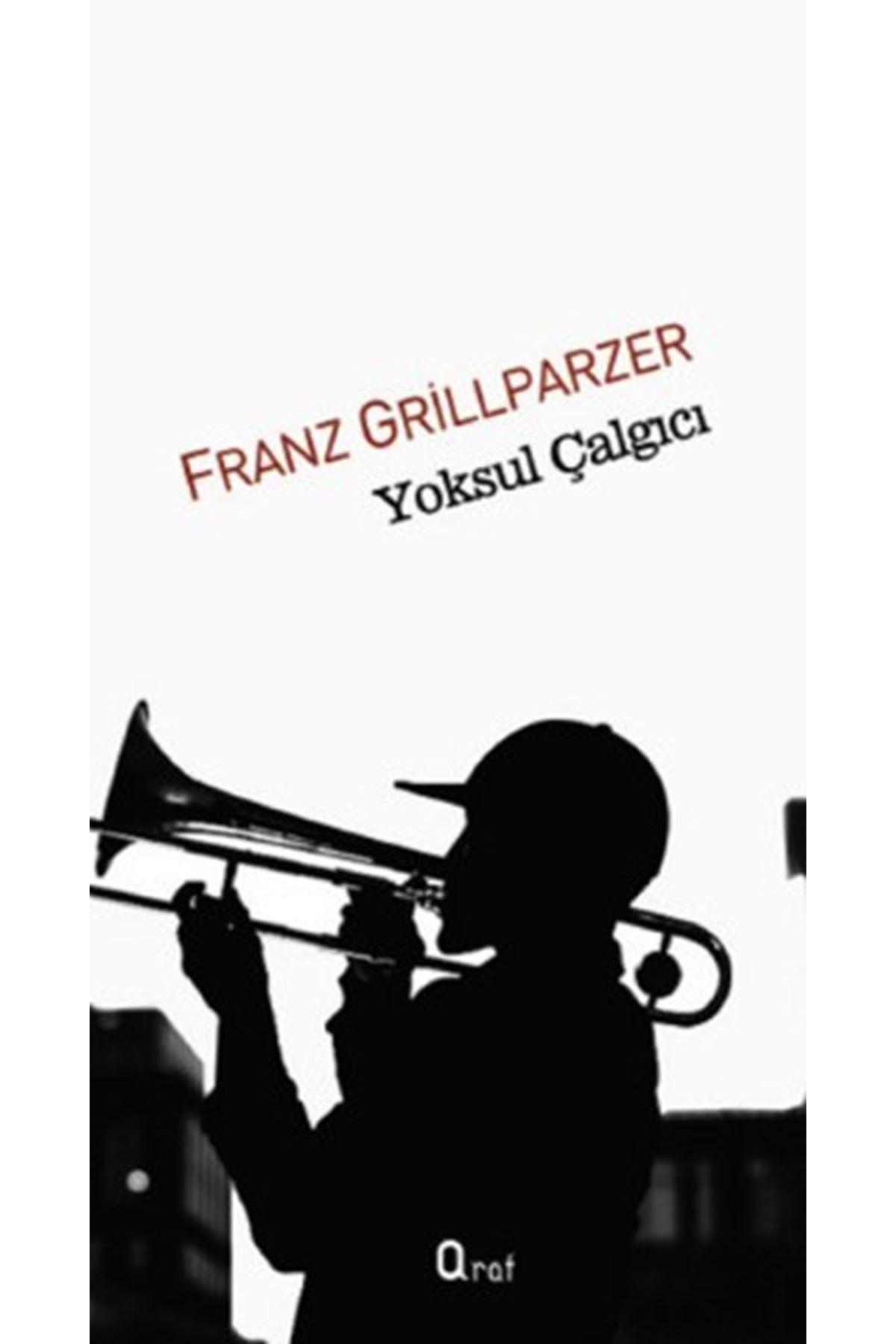 FRANZ GRİLLPARZER - YOKSUL ÇALGICI