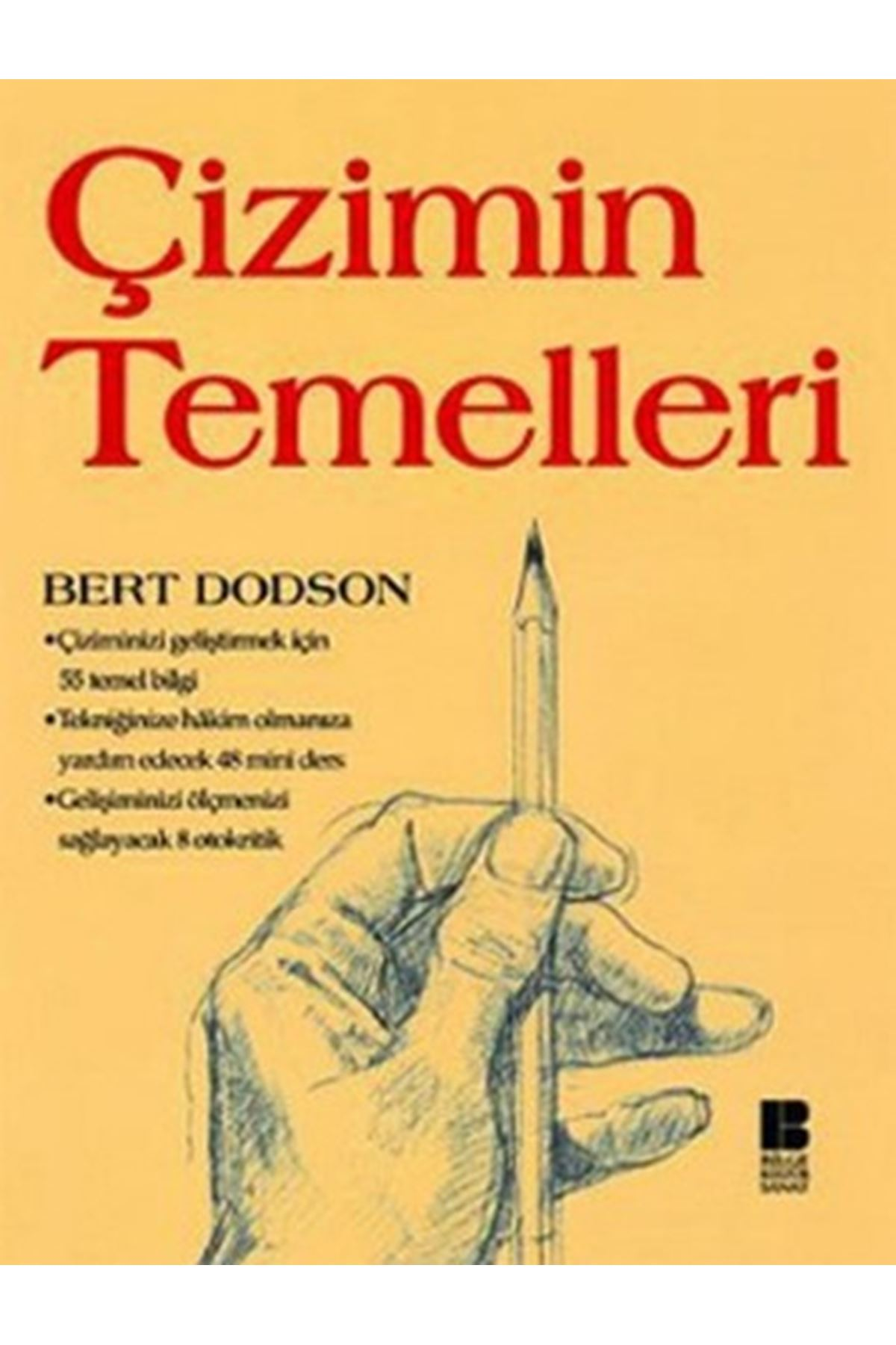 BERT DODSON - ÇİZİMİN TEMELLERİ