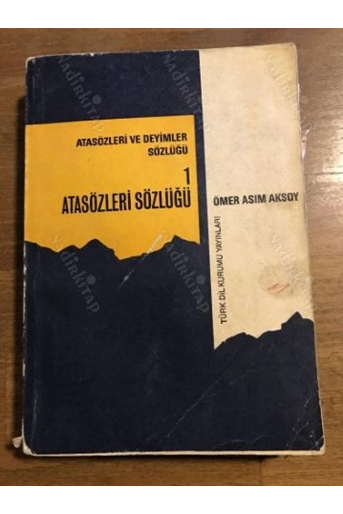 ÖMER ASIM AKSOY - ATASÖZLERİ VE DEYİMLER SÖZLÜĞÜ 1