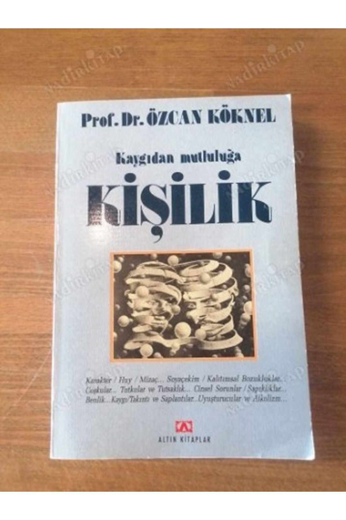 PROF. DR. ÖZCAN KÖKNEL - KAYGIDAN MUTLULUĞA KİŞİLİK