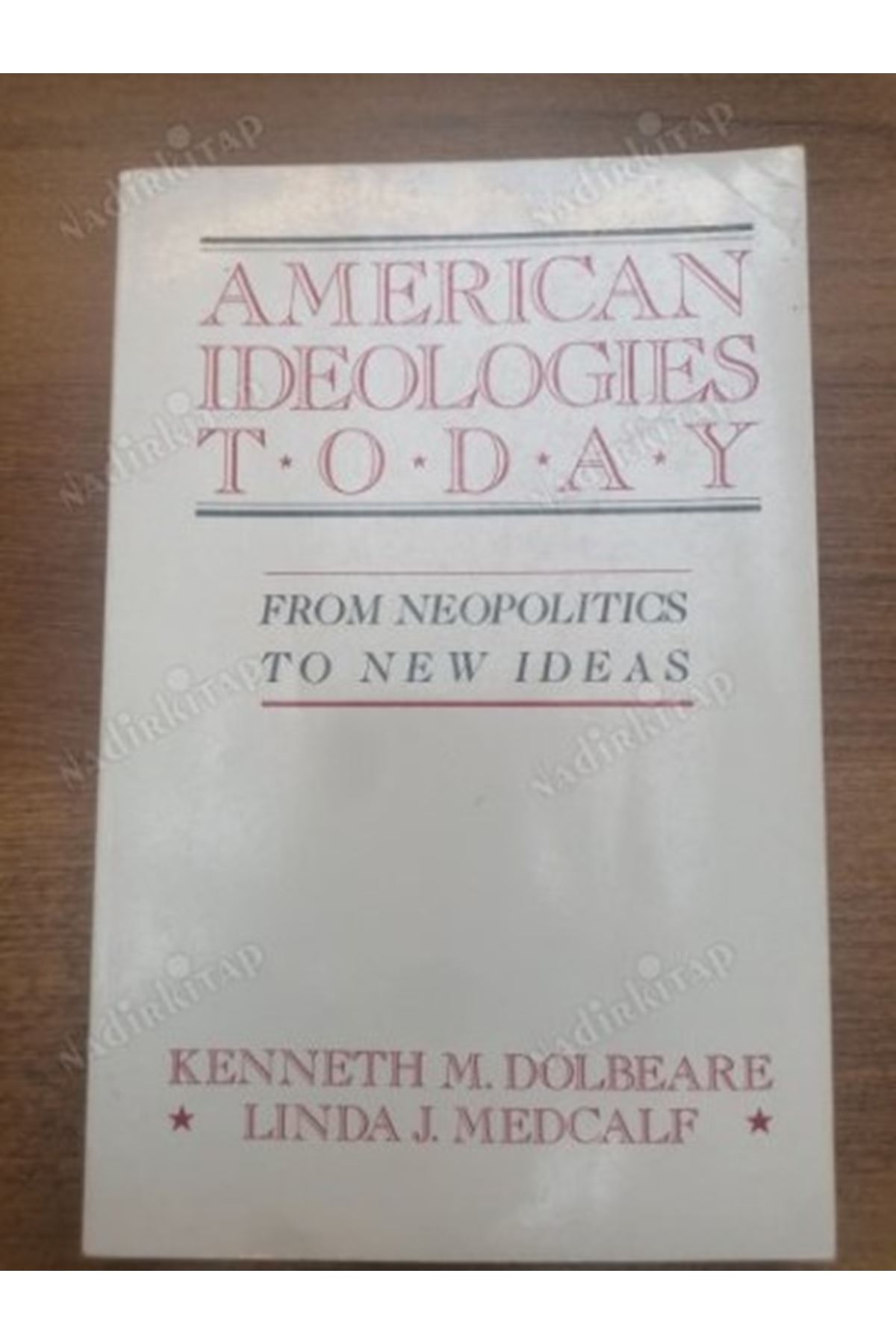 KENNETH M. DOLBEARE - AMERİCAN İDEOLOGİES TODAY