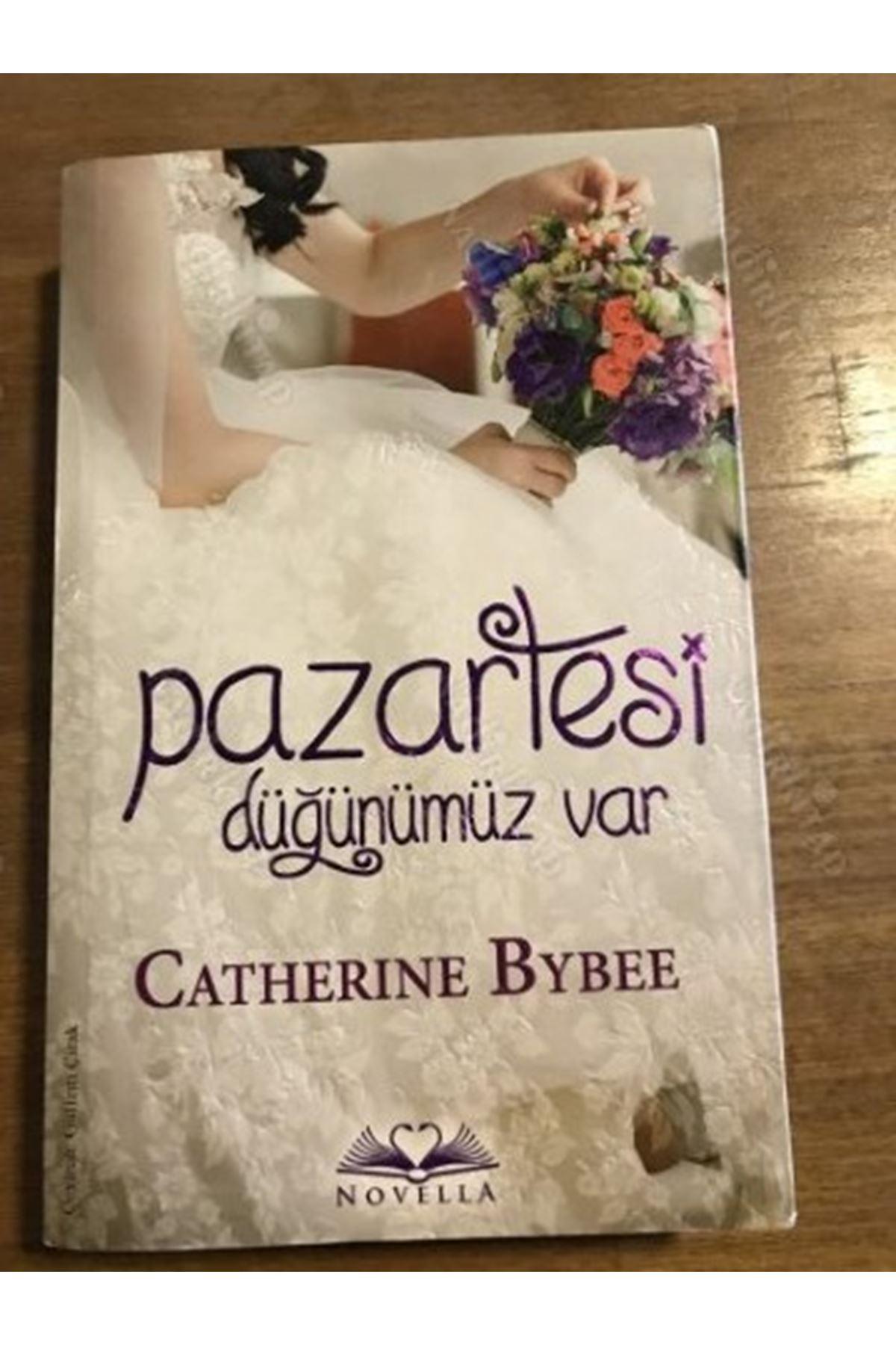 CATHERİNE BYBEE - PAZARTESİ DÜĞÜNÜMÜZ VAR