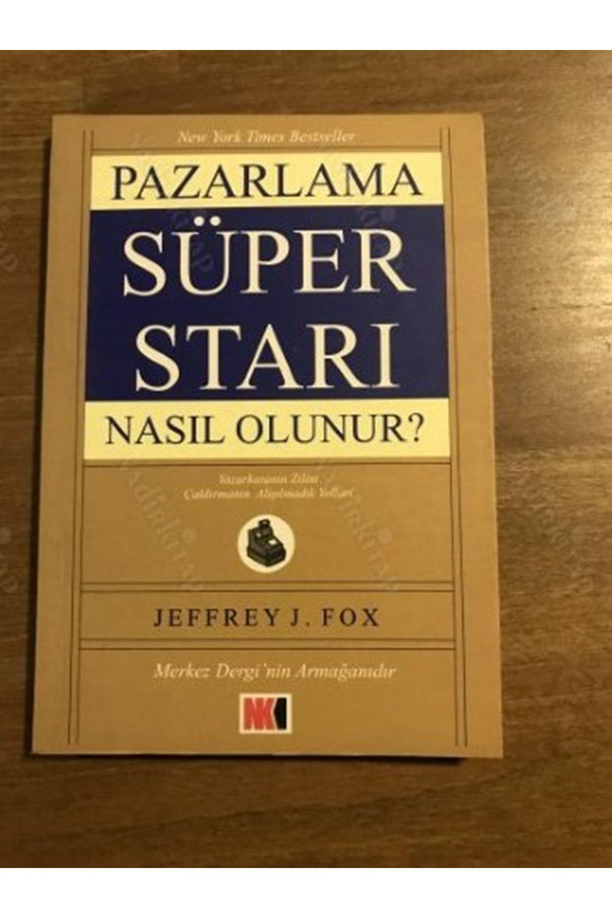 JEFFREY J. FOX - PAZARLAMA SÜPER STARI NASIL OLUNUR