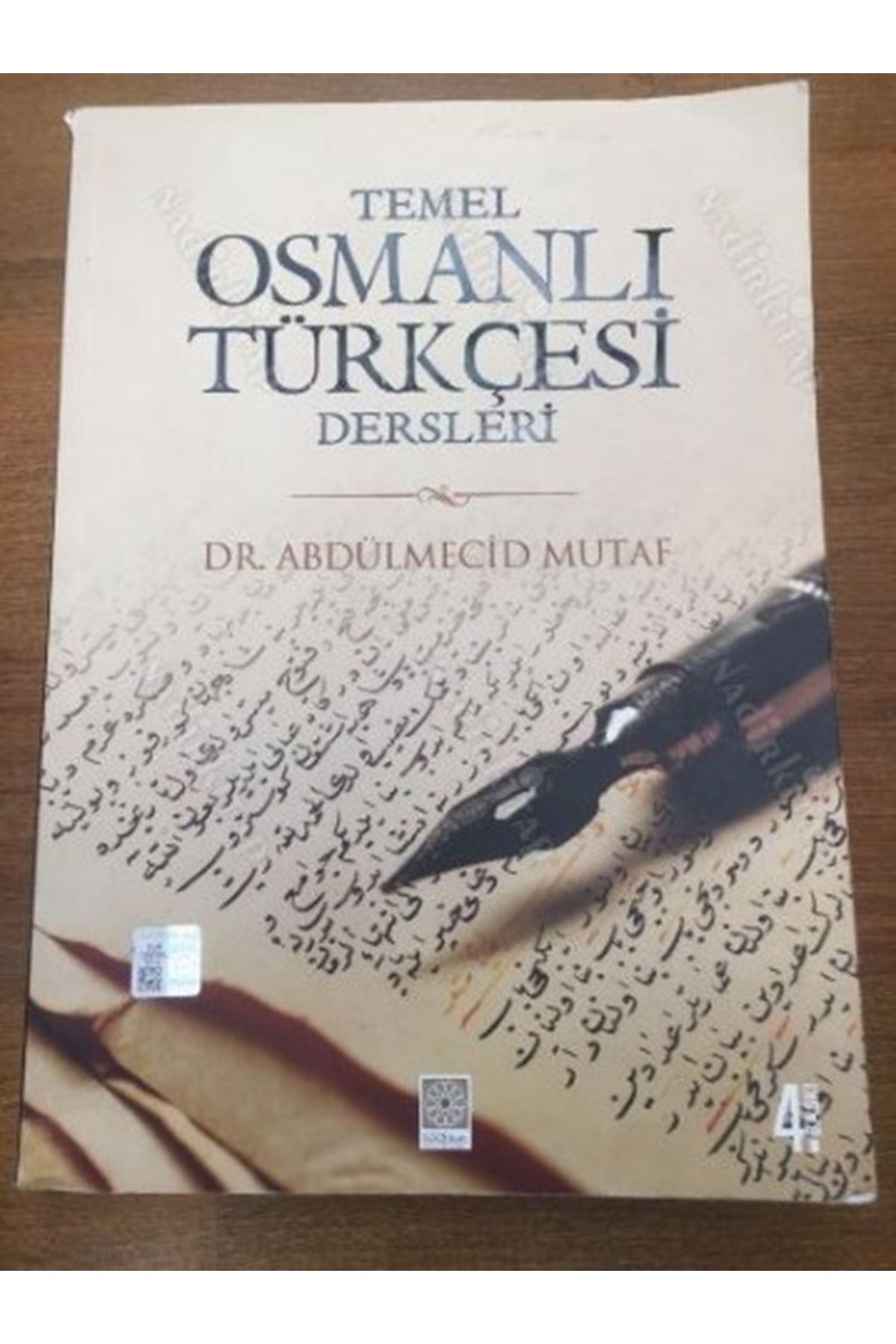 DR.ABDÜLMECİD MUTAF - TEMEL OSMANLI TÜRKÇESİ DERSLERİ