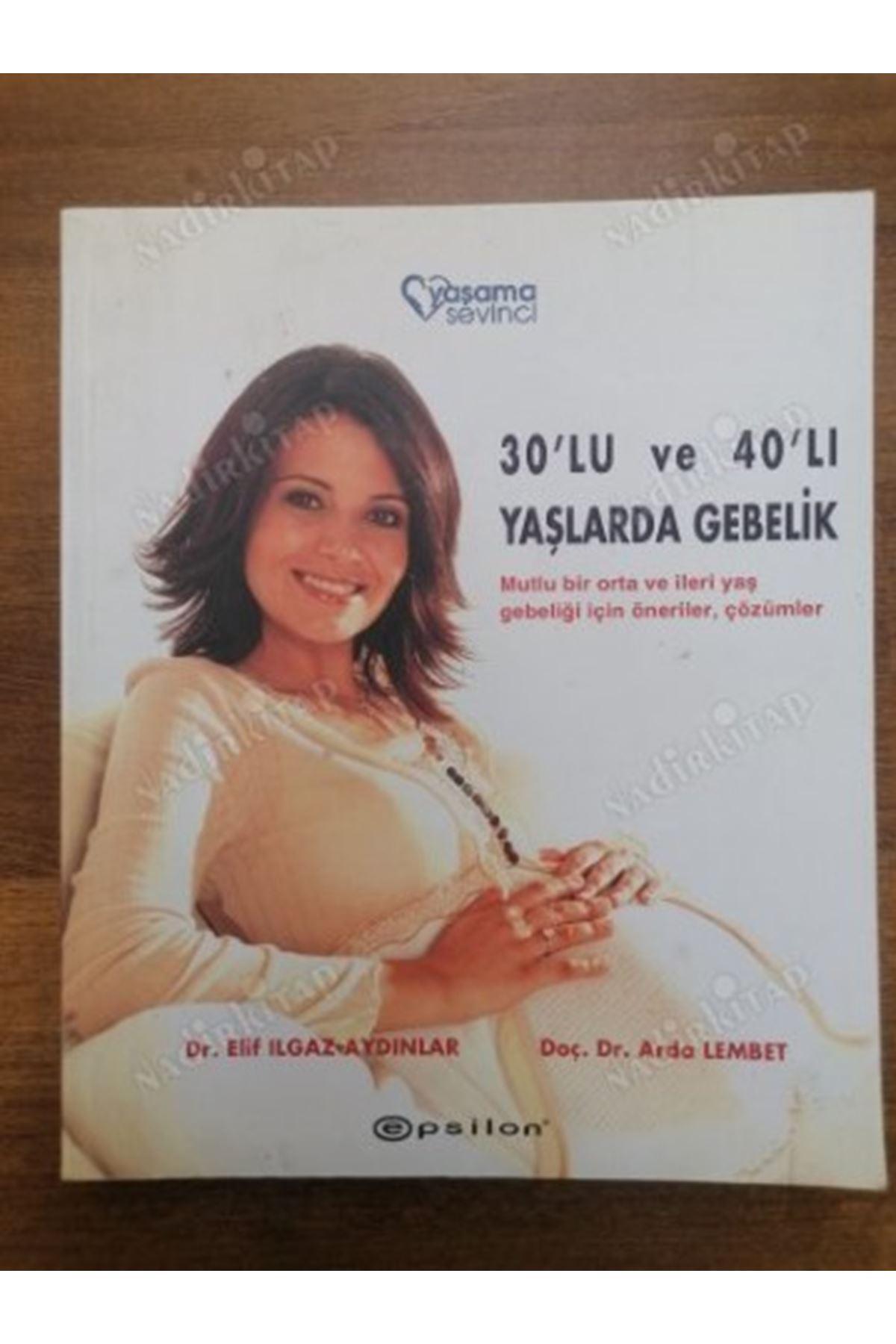 DR. ELİF ILGAZ AYDINLAR - 30'LU VE 40'LI YAŞLARDA GEBELİK