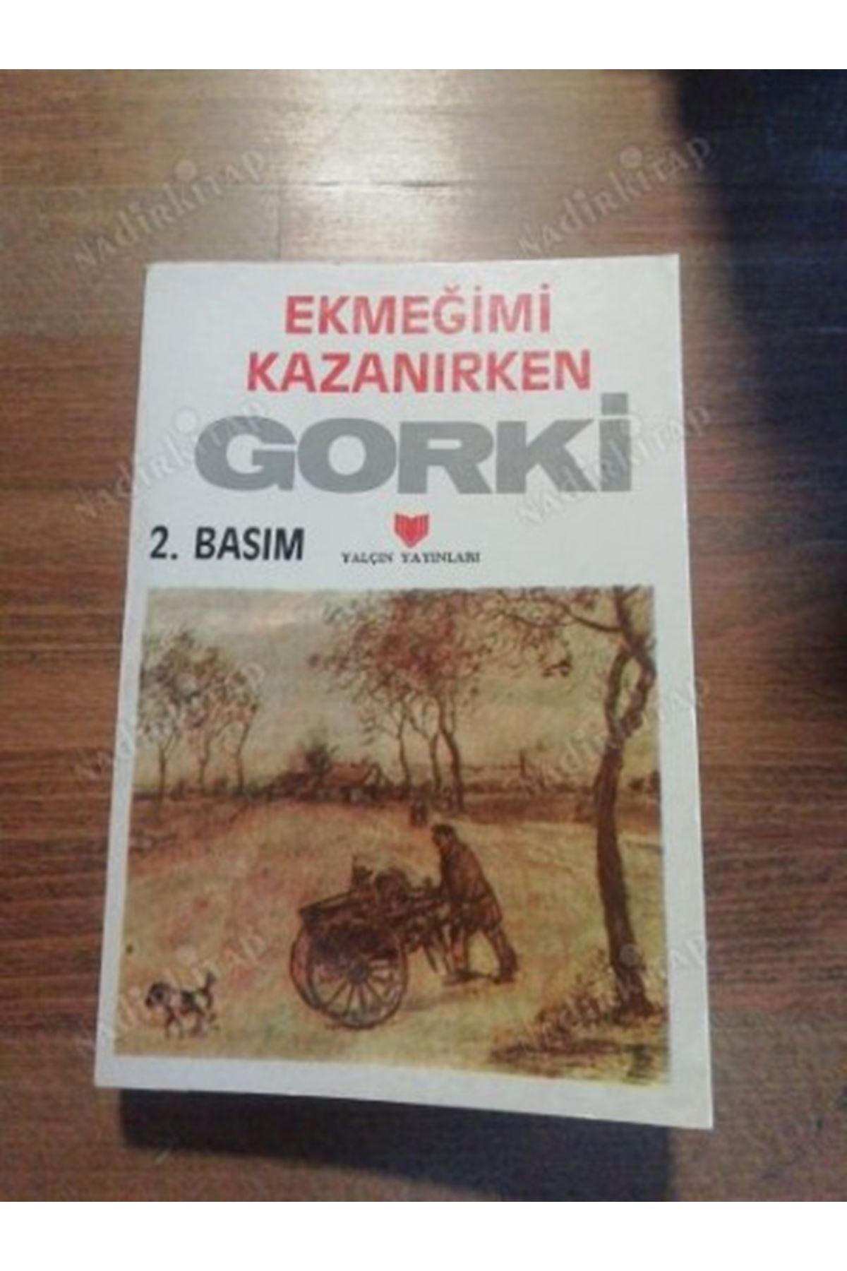 GORKİ - EKMEĞİMİ KAZANIRKEN