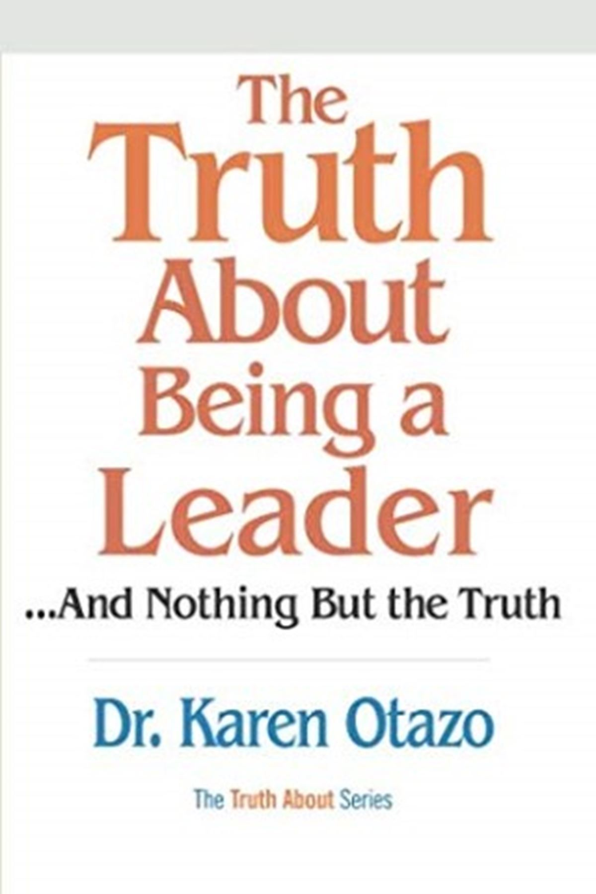 DR. KAREN OTAZO - THE TRURH ABOUTH BEİNG A LEADER