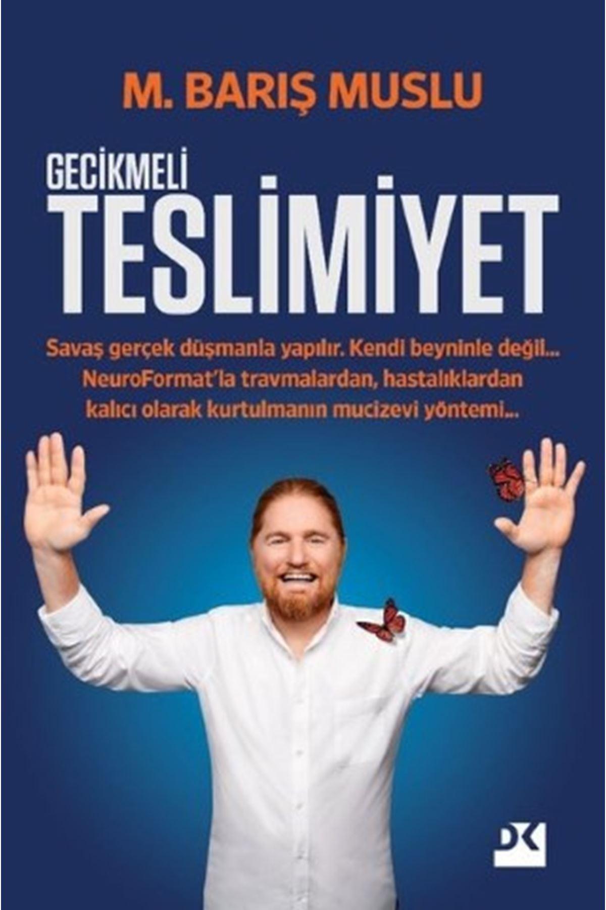 M. BARIŞ MUSLU - GECİKMELİ TESLİMİYET
